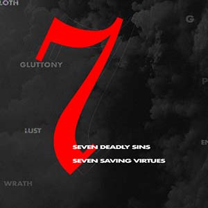 7 Deadly Sins, 7 Saving Virtues