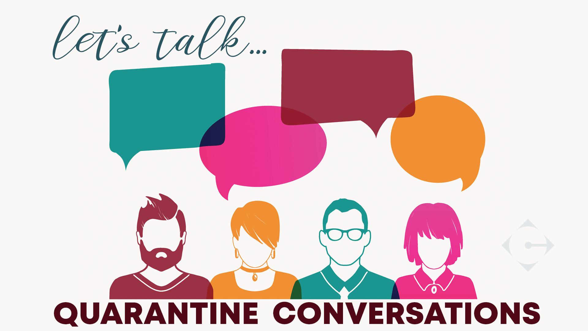 Quarantine Conversations