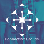 Connection Group Questions 5.9.2021