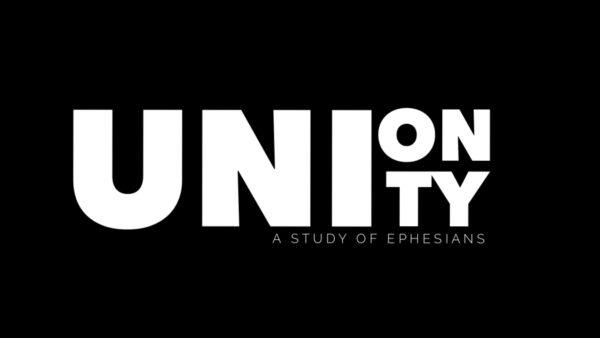 Ephesians: Union and Unity